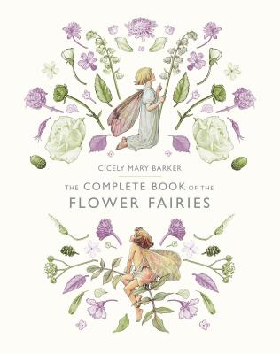 The Complete Book of the Flower Fairies - Barker, Cicely Mary