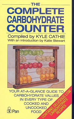The Complete Carbohydrate Counter - Stewart, Katie (Introduction by), and Cathie, Kyle (Compiled by)
