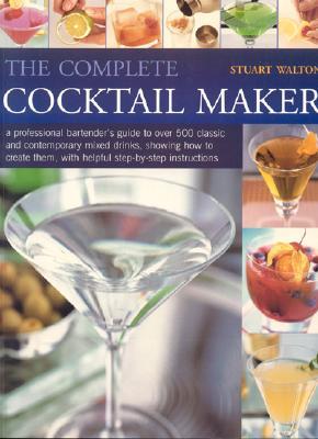 The Complete Cocktail Maker - Walton, Stuart