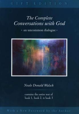 The Complete Conversations with God: An Uncommon Dialogue - Walsch, Neale Donald