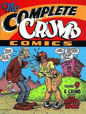 The Complete Crumb Comics Vol.9: R. Crumb Versus the Sisterhood - Crumb, Robert