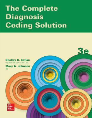 The Complete Diagnosis Coding Solution - Safian, Shelley, and Johnson, Mary Elizabeth