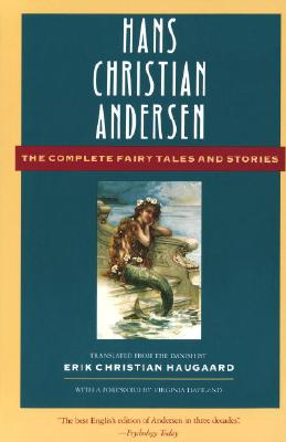 The Complete Fairy Tales and Stories - Andersen, Hans Christian, and Haugaard, Erik Christian (Translated by), and Haviland, Virginia (Foreword by)