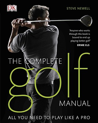 The Complete Golf Manual - Newell, Steve