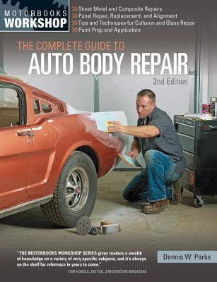 The Complete Guide to Auto Body Repair - Parks, Dennis