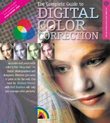 The Complete Guide to Digital Color Correction, Revised Edition - Walker, Michael, and Barstow, Neil