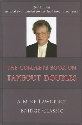 The Complete Guide to Takeout Doubles (2nd Edition) - Lawrence, Mike