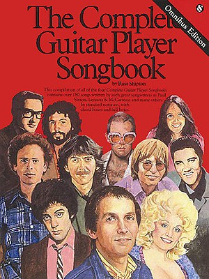 The Complete Guitar Player Songbook - Omnibus Edition - Hal Leonard Corp, and Shipton, Russ (Editor)