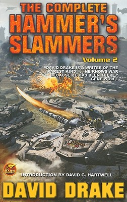 The Complete Hammer's Slammers, Volume 2 - Drake, David, and Hartwell, David G (Introduction by)