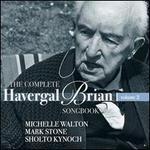 The Complete Havergal Brian Songbook, Vol. 2