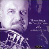 The Complete Hornist - Phillip Moll (piano); Thomas Bacon (horn); Thomas Bacon