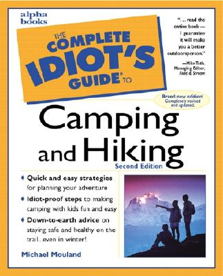 The Complete Idiot's Guide to Camping & Hiking, 2e - Mouland, Michael