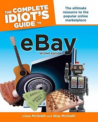 The Complete Idiot's Guide to Ebay - McGrath, Lissa, and McGrath, Skip
