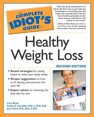 The Complete Idiot's Guide to Healthy Weight Loss - Beale, Lucy, and Couvillon, Sandy G, and Clark, Joan, M.S, C.D.E, R.D.