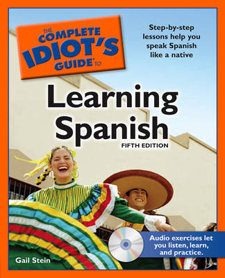 The Complete Idiot's Guide to Learning Spanish - Stein, Gail