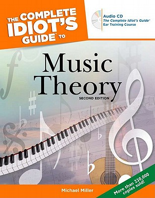 The Complete Idiot's Guide to Music Theory, 2nd Edition - Miller, Michael