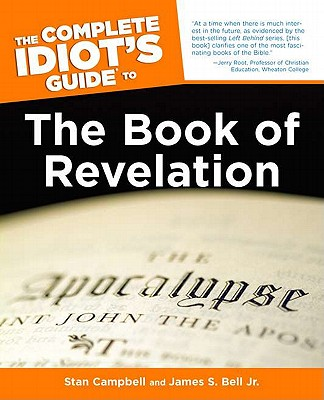 The Complete Idiot's Guide to the Book of Revelation - Campbell, Stan, and Bell, Jim