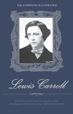 The Complete Illustrated Lewis Carroll - Carroll, Lewis