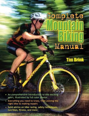 The Complete Mountain Biking Manual - Brink, Tim