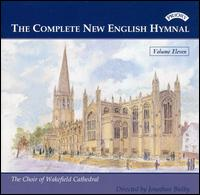 The Complete New English Hymnal, Vol. 11 - Louise Marsh (organ); Wakefield Cathedral Choir (choir, chorus)