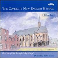 The Complete New English Hymnal, Vol. 2 - Ian Crabble (organ); Marlborough College Chapel Choir (choir, chorus)