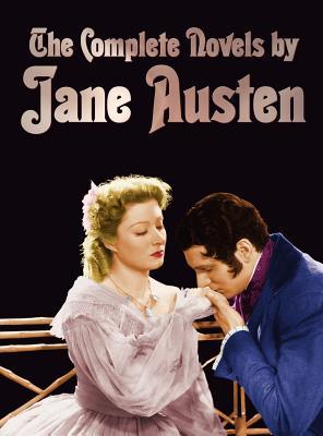 The Complete Novels of Jane Austen (Unabridged): Sense and Sensibility, Pride and Prejudice, Mansfield Park, Emma, Northanger Abbey, Persuasion, Love - Austen, Jane