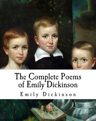 The Complete Poems of Emily Dickinson - Dickinson, Emily, and Higginson, T W (Editor), and Todd, Mabel Loomis (Editor)