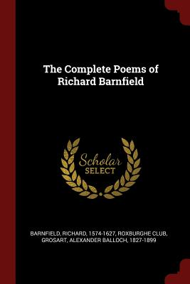 The Complete Poems of Richard Barnfield - Barnfield, Richard