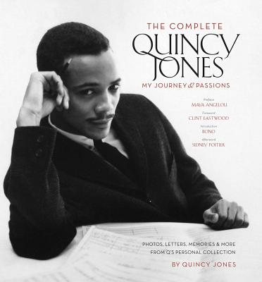 The Complete Quincy Jones: My Journey & Passions - Jones, Quincy, and Poitier, Sidney (Afterword by), and Eastwood, Clint (Foreword by)