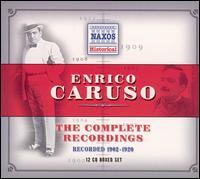 The Complete Recordings, 1902-1920 - A. Regis-Rossini (harp); Alma Gluck (soprano); Amelita Galli-Curci (soprano); Andre DeSegurola (bass); Angelo Bada (tenor);...