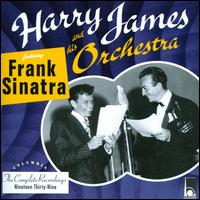The Complete Recordings Nineteen Thirty-Nine - Harry James and his Orchestra Featuring Frank Sinatra