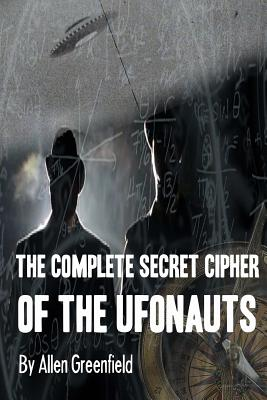 The Complete SECRET CIPHER Of the UfOnauts - Phillips, Olav (Introduction by), and Greenfield, Allen H