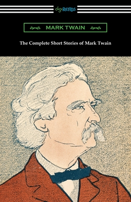The Complete Short Stories of Mark Twain - Twain, Mark