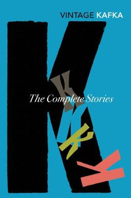 The Complete Short Stories - Kafka, and Kafka, Franz, and Glazer, Nahum N (Editor)