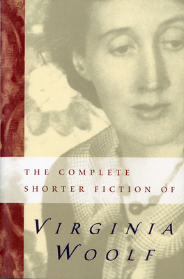 The Complete Shorter Fiction of Virginia Woolf: Second Edition - Woolf, Virginia