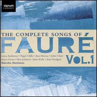 The Complete Songs of Fauré, Vol. 1 - Ann Murray (vocals); Ben Johnson (vocals); Iestyn Davies (vocals); Janis Kelly (vocals); Joan Rodgers (vocals);...