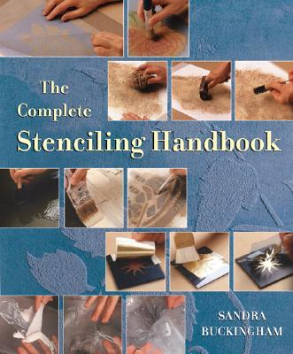 The Complete Stenciling Handbook - Buckingham, Sandra