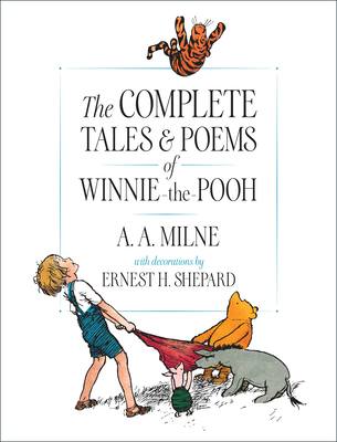The Complete Tales and Poems of Winnie-The-Pooh/Wtp - Milne, A A, and Shepard, Ernest H (Illustrator)