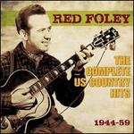 The Complete US Country Hits, 1944-59 - Red Foley
