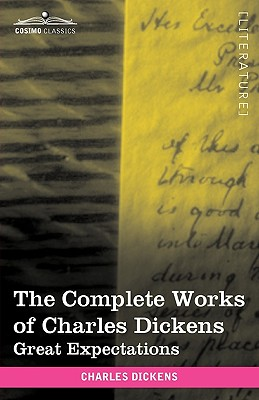 The Complete Works of Charles Dickens (in 30 Volumes, Illustrated): Great Expectations - Dickens, Charles