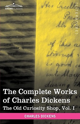 The Complete Works of Charles Dickens (in 30 Volumes, Illustrated): The Old Curiosity Shop, Vol. I - Dickens, Charles