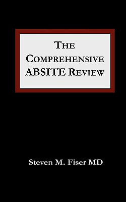 The Comprehensive Absite Review - Fiser, Steven M, MD