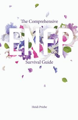 The Comprehensive Enfp Survival Guide - Priebe, Heidi
