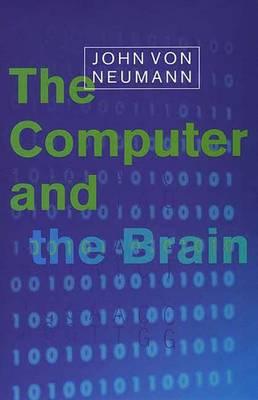 The Computer and the Brain - Neumann, John Von, and Von Neumann, John