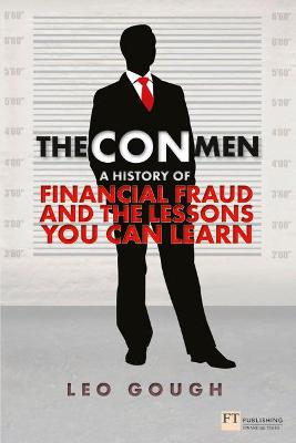 The Con Men: A history of financial fraud and the lessons you can learn - Gough, Leo