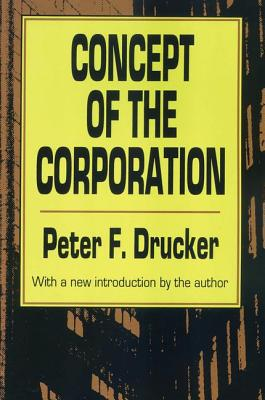 The Concept of the Corporation - Drucker, Peter F