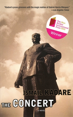 The Concert - Kadare, Ismail, and Bray, Barbara, Professor (Translated by)