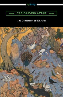The Conference of the Birds - Attar, Farid Ud-Din, and Fitzgerald, Edward (Translated by)