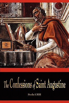 The Confessions of St. Augustine - St Augustine, and Edward Bouverie Pusey (Translated by)