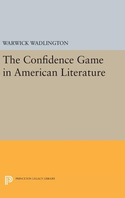 The Confidence Game in American Literature - Wadlington, Warwick
